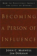 Becoming a Person Of Influence - John Maxwell