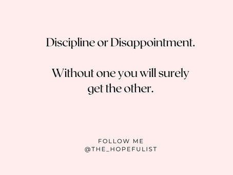 Discipline or Disappointment?