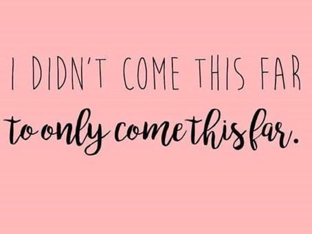 Keep At It!