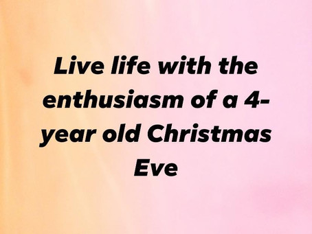 Live with enthusiasm