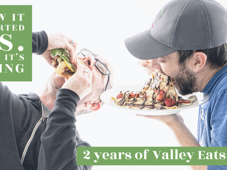 How it Started vs. How it's Going: 2 years of Valley Eats