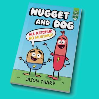 Nugget and Dog - All Ketchup, No Mustard! Book 1