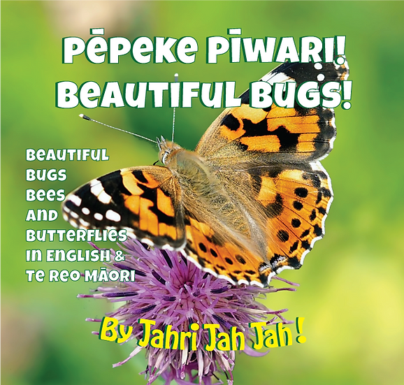 Pēpeke Piwari! Beautiful Bugs Bees and Butterlies!