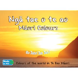 Nga tae o te ao - Colours of the world in Te Reo Maori