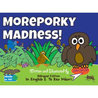 Moreporky Madness - Bilingual English & Maori