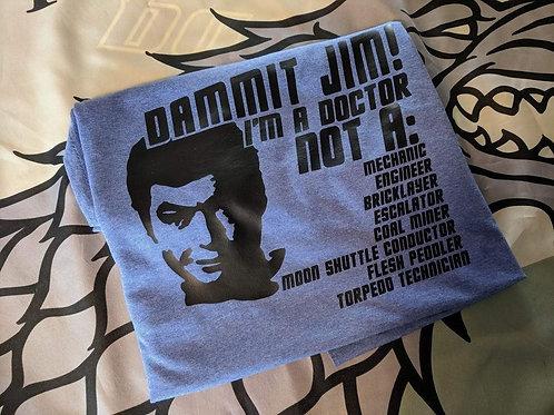 Star Trek Doctor McCoy Tee Shirt.  Dammit Jim! I'm a doctor, not a .....
