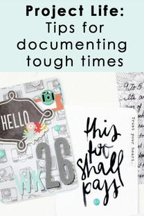 Project Life Layout Ideas and Inspiration: Documenting tough times