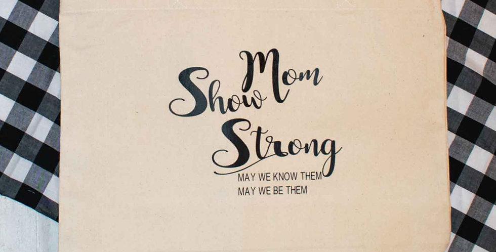 Show Mom Strong Canvas Handbag