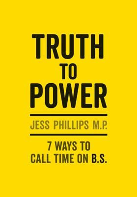 Truth to Power: 7 Ways to Call Time on B.S. (Hardback)