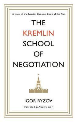The Kremlin School of Negotiation (Hardback)
