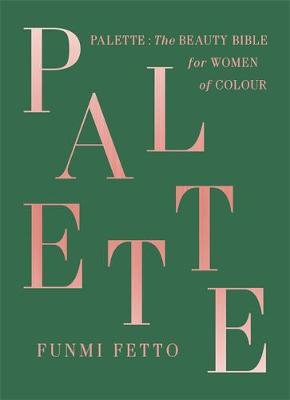 Palette: A Black Beauty Bible (Hardback)