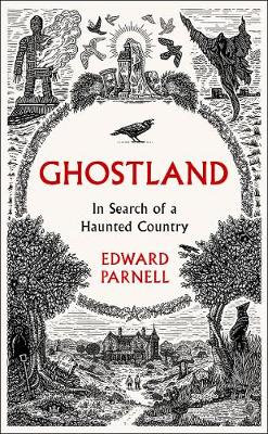 Ghostland: In Search of a Haunted Country (Hardback)