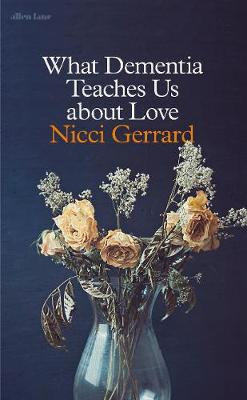What Dementia Teaches Us About Love (Hardback)