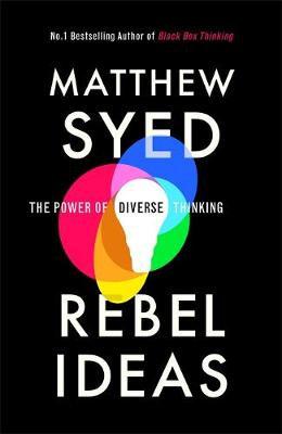 Rebel Ideas: The Power of Diverse Thinking (Hardback)