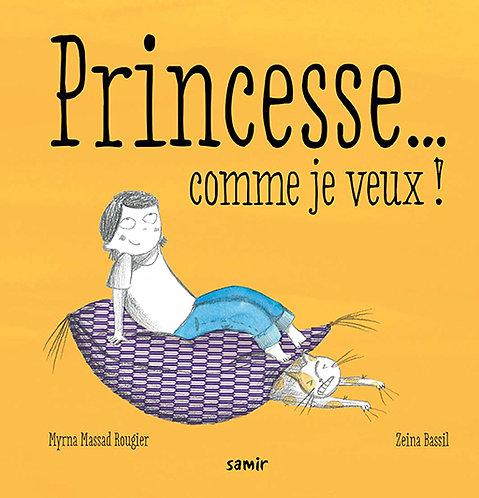 Princesse...comme je veux!