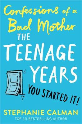 Confessions of a Bad Mother: The Teenage Years (Hardback)