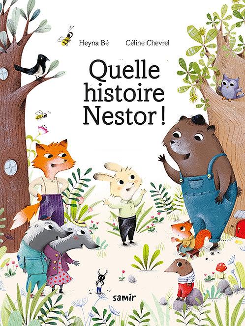 Quelle histoire Nestor!