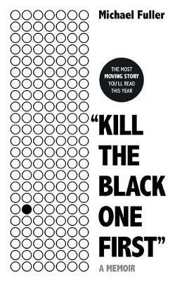 """Kill The Black One First"" (Hardback)"