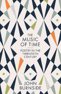 The Music of Time: Poetry in the Twentieth Century (Hardback)