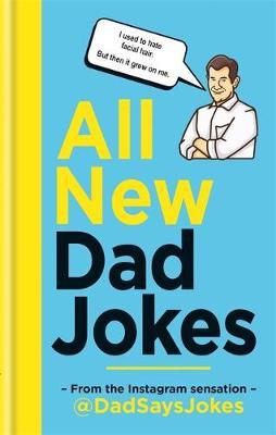 All New Dad Jokes: From the Instagram sensation @DadSaysJokes (Hardback)