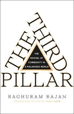 The Third Pillar: The Revival of Community in a Polarised World (Hardback)