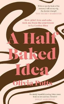 A Half Baked Idea (Hardback)