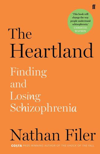 The Heartland: finding and losing schizophrenia (Hardback)