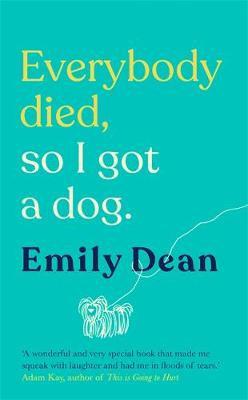 Everybody Died, So I Got a Dog (Hardback)