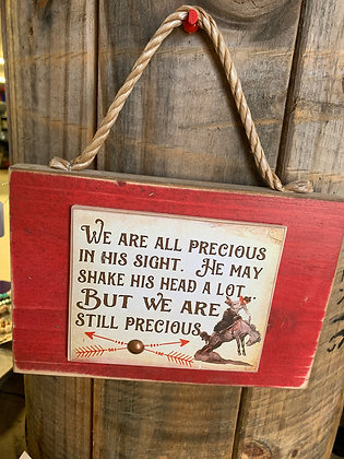 We Are All Precious Wood Sign