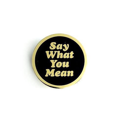 John-Allison Weiss 'Say What You Mean' Pin