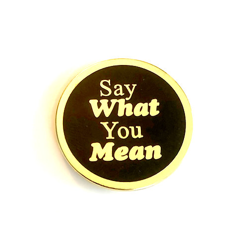 John-Allison Weiss 'Say What You Mean' Reject Pin