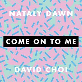 Nataly Dawn & David Choi
