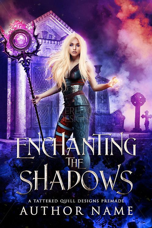 'Enchanting the Shadows'