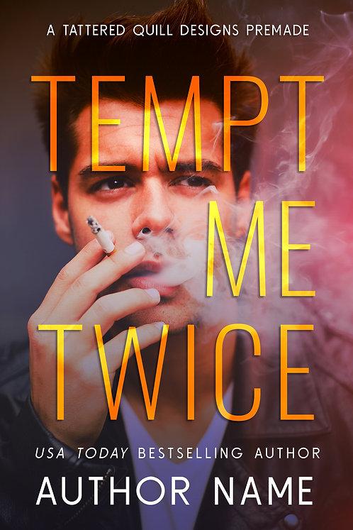'Tempt Me Twice'