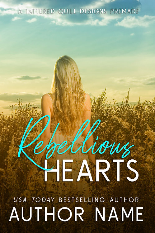 'Rebellious Hearts'