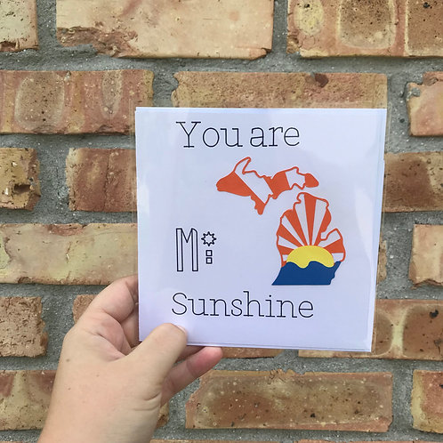 You are MI Sunshine
