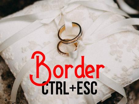 Border Ctrl+Esc: Chapter One