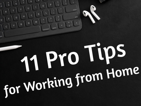 11 Pro Tips for Working from Home