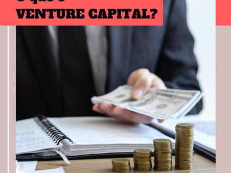 Startup: O que é VENTURE CAPITAL ?