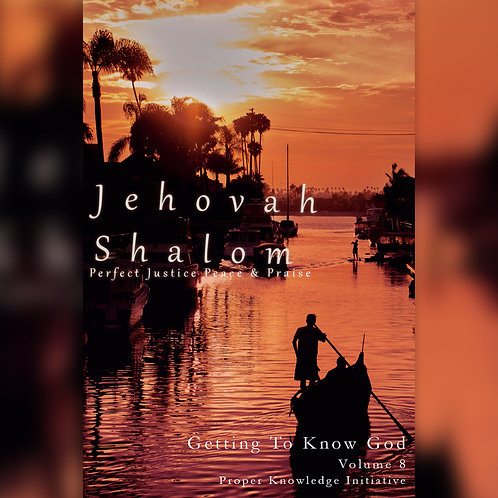 Jehovah Shalom -Perfect Justice, Peace & Praise