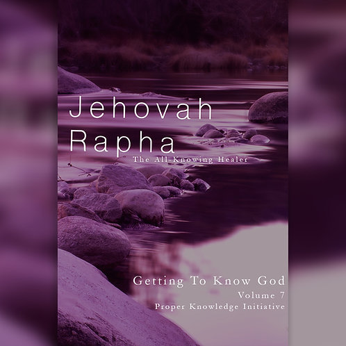 Jehovah Rapha - The All-Knowing Healer