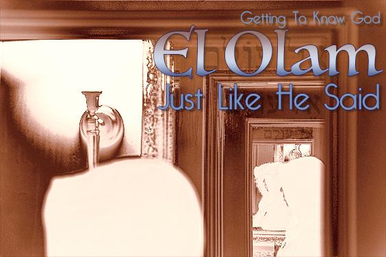 The Names Of God - El Olam - The Everlasting God