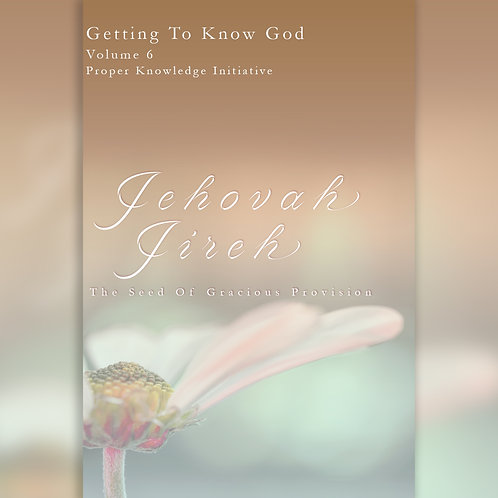 Jehovah Jireh - The Seed Of Gracious Provision