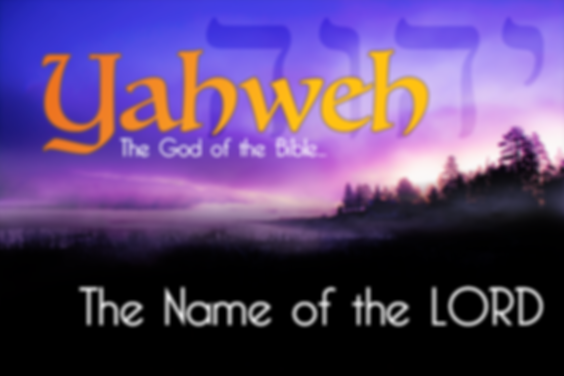 The Names Of God - Yahweh - The Creator Of The Universe