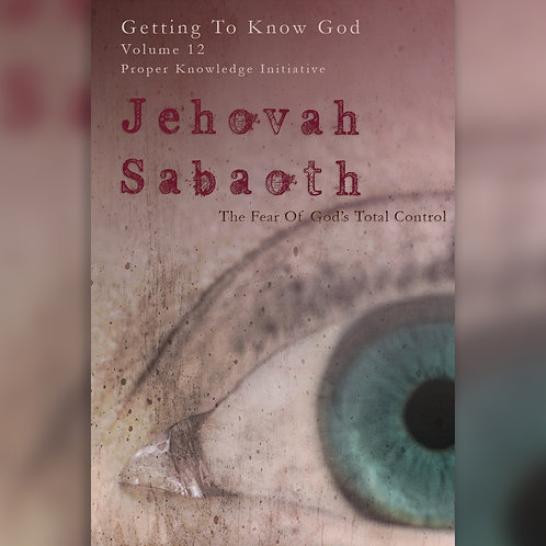 Jehovah Sabaoth - The Fear Of God's Total Control