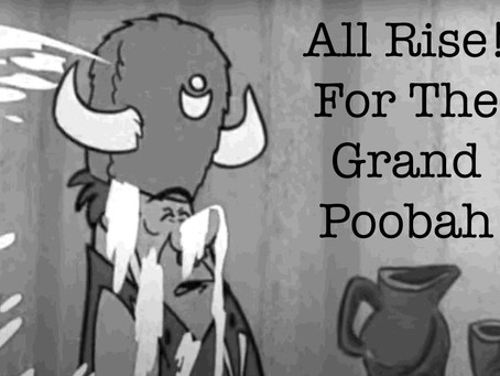 All Rise For The Grand Poobah!