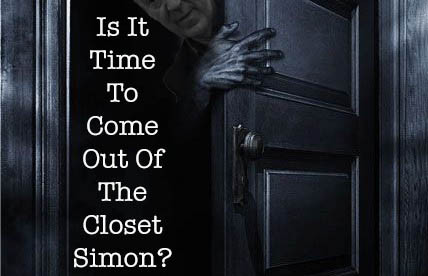 Is It Time To Come Out Of The Closet Simon?