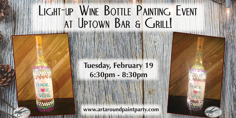 Light-up Wine Bottle Painting Event at Uptown Bar & Grill!