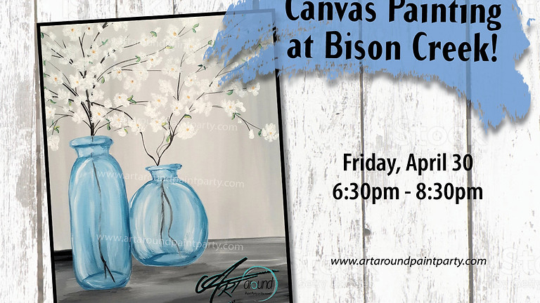 Canvas Painting at Bison Creek ~ April 30, 2021