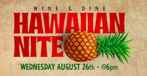 WINE & DINE : Hawaiian Nite *SOLD OUT*
